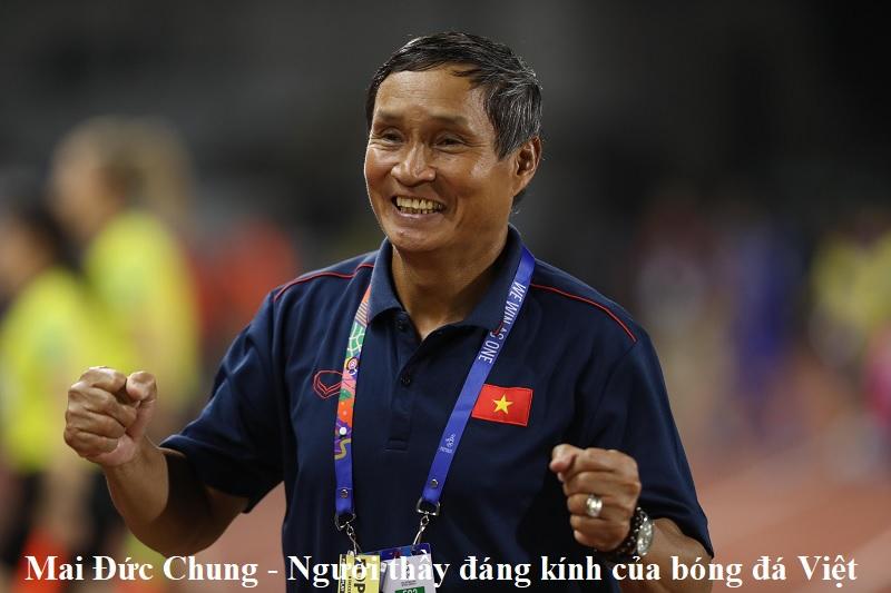 Mai Đức Chung – Người thầy đáng kính của bóng đá Việt